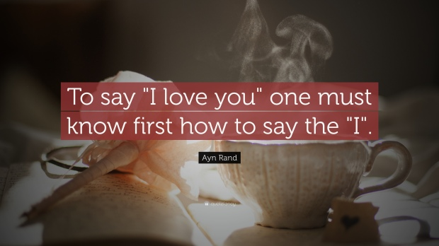 9383-ayn-rand-quote-to-say-i-love-you-one-must-know-first-how-to-say